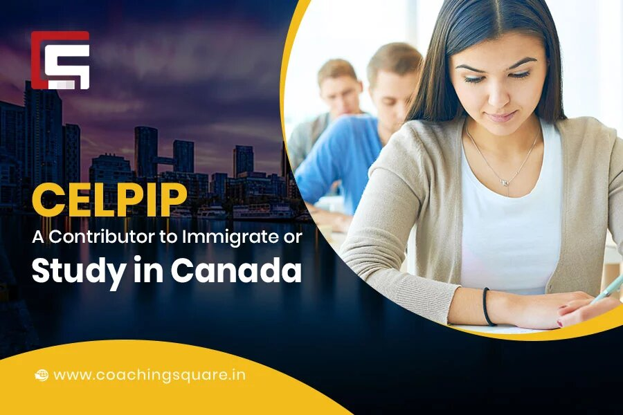 CELPIP - A Contributor to Immigrate or Study in Canada coaching square