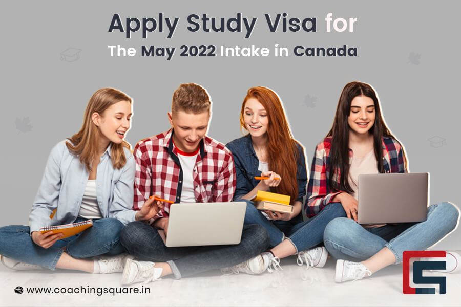 Apply for Study Visa for the May 2022 Intake in Canada